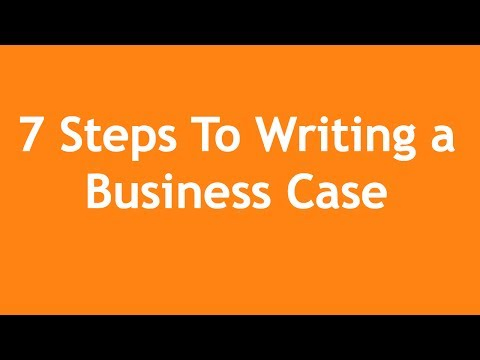 7 Steps to Writing a Business Case - A 3-Minute Crash Course