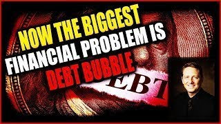 JERRY ROBINSON: Now the Biggest Financial Problem is Debt Bubble