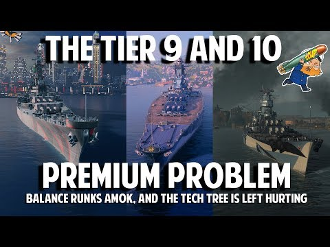 The World of Warships Tier 9 and 10 Premium Ship Balance Issue