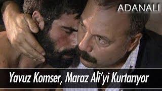 Yavuz Komiser, Maraz Ali'yi kurtarıyor! - Adanalı