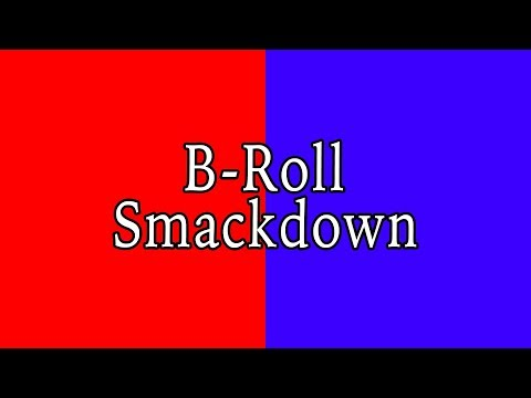 B Roll Smackdown Semi Finalists!