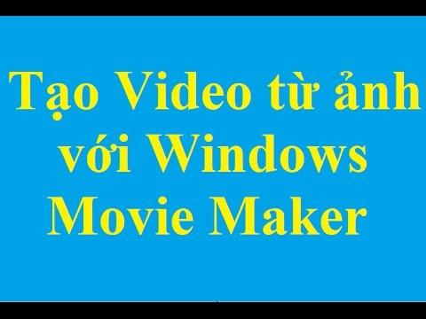 Cách tạo Video từ ảnh với Windows Movie Maker - http://taimienphi.vn