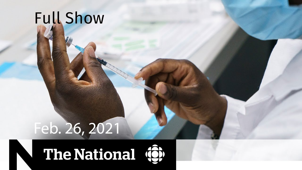 CBC News: The National | AstraZeneca's COVID-19 vaccine approved for Canada | Feb. 26, 2021