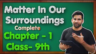 Matter In Our Surroundings Class 9 Science Chapter 1 Chemistry CBSE NCERT KVS