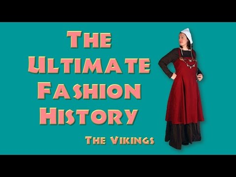 THE ULTIMATE FASHION HISTORY: The Vikings