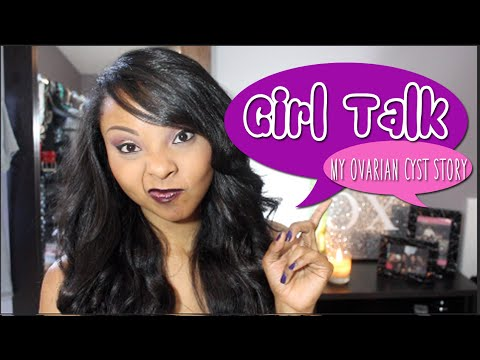 GiRL TalK | My Ovarian Cyst Story