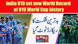 India U19 set new World Record of U19 World Cup history   India U19 vs Pakistan U19 highlights