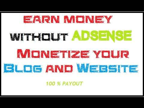 Monetize Your Blog and Website Without Adsense