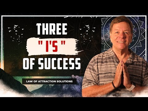 """Three """"I's"""" of Success using Law of Attraction Secrets"""