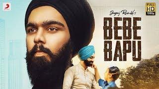 Jugraj Rainkh - Bebe Bapu | New Punjabi Song 2018
