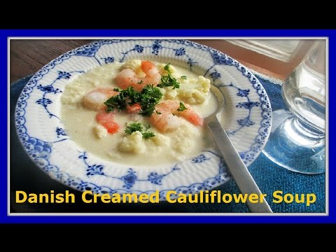 How To Make Delicious Homemade Danish Creamed Cauliflower Soup