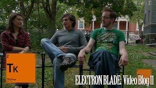 Electron Blade: Video Blog 11