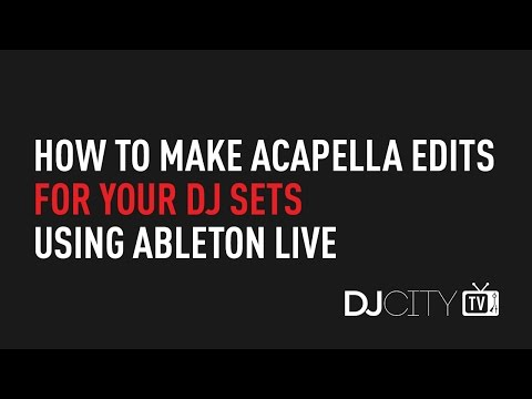 How to Make Acapella Edits for Your DJ Sets With Ableton Live