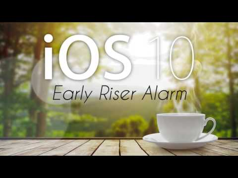 IOS 10 - Early Riser Alarm (Enhanced & Extended Edition)