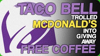 Taco Bell Trolled McDonalds Into Giving Away Free Coffee Fifty Nuggets