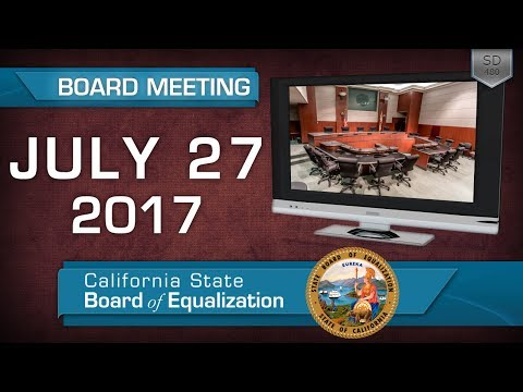 July 27, 2017 California State Board of Equalization Board Meeting