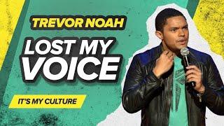 """Lost My Voice"" - Trevor Noah - (It's My Culture)"