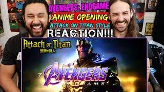 Avengers: Endgame - Anime Opening 3   ATTACK ON TITAN - REACTION!!!