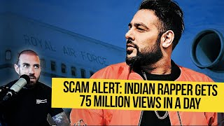SCAM ALERT: Indian Rapper gets 75 Million views in a day