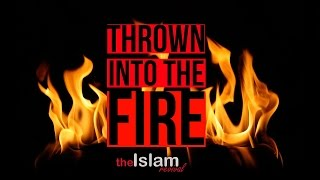 Thrown into the fire┇Story of Ibrahim (as)