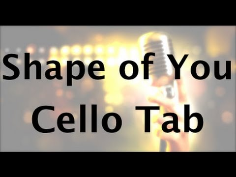 Learn Shape of You by Ed Sheeran on Cello - How to Play Tutorial