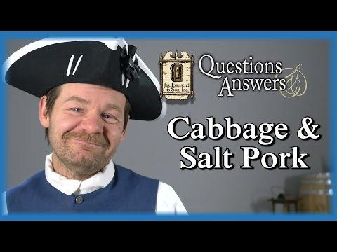 Cabbage and Salt Pork - Q&A