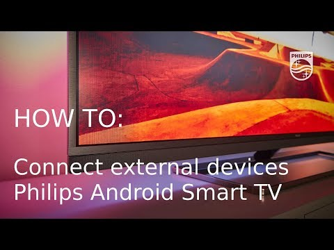 How to connect external devices - Philips Android Smart TV [2017]