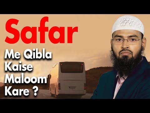 Safar - Travelling Mein Qibla kaise Maloom Kare By Adv. Faiz Syed
