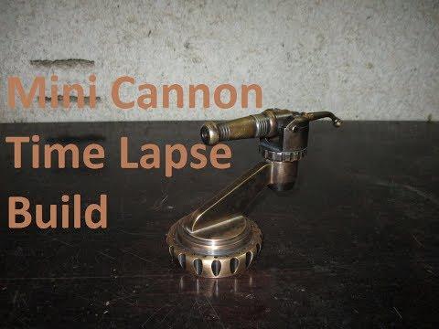 Mini Cannon Time Lapse Build
