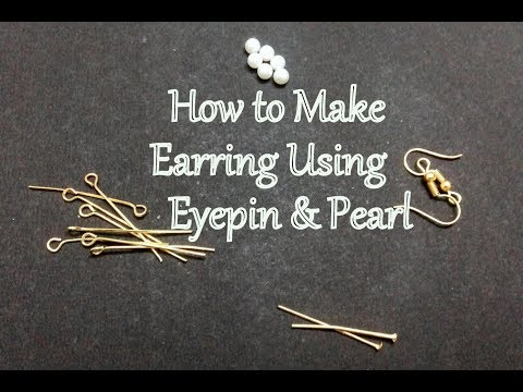 How to make Earring using Eyepin & Pearl