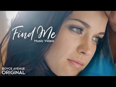 Boyce Avenue - Find Me (Original Music Video) on Spotify &  Apple
