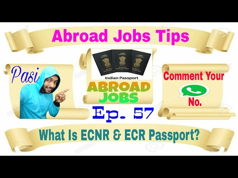 What is ECNR And ECR Passport Means Very Important Tips For abroad Jobs Seekers 2017