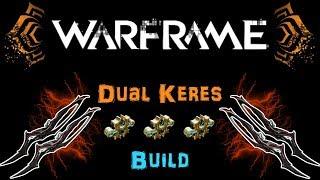 [u22.19] Warframe: Dual Keres Build - Top Tier Melee Weapon! [2-3 Forma]   N00blshowtek