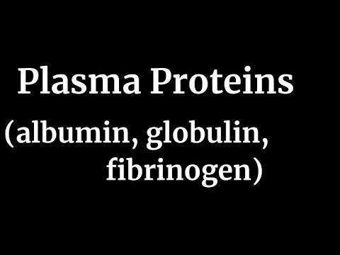 Plasma Proteins (albumin, globulin, fibrinogen)