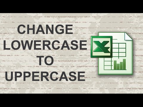 How to Change from Lowercase to Uppercase in Excel