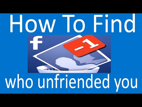 How to find who unfriended you on Facebook 2017