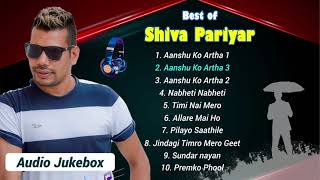 BEST OF SHIVA PARIYAR    Nepali Songs - BEST SONGS OF SHIVA PARIYAR PLAYLIST 2021