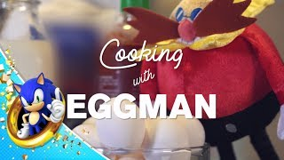 Cooking with Eggman