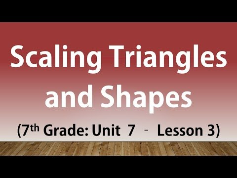 Scaling Triangles and Shapes: 7th Grade Unit 7 Lesson 3
