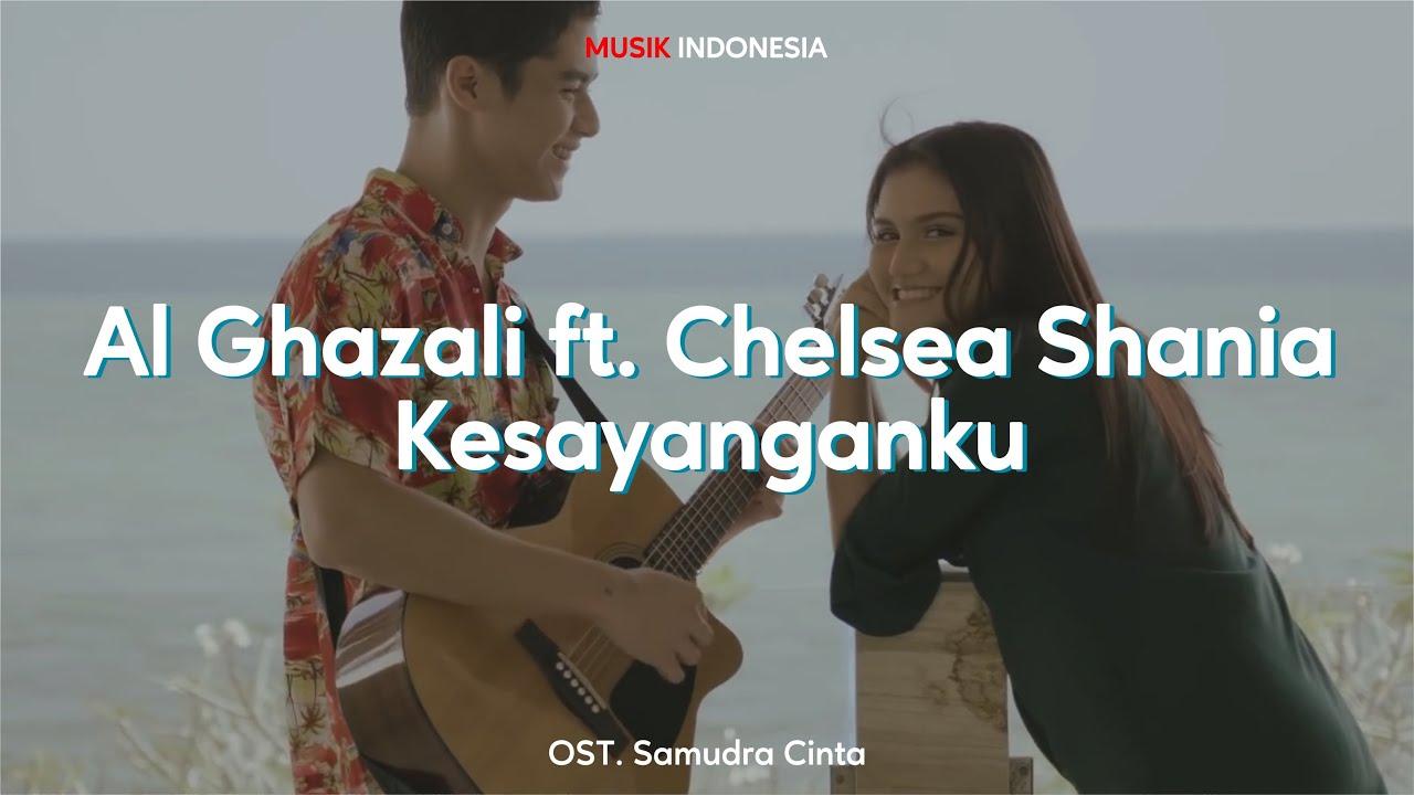 Download Lirik Lagu Al Ghazali ft. Chelsea Shania - Kesayanganku (OST. Samudra Cinta) MP3 Gratis