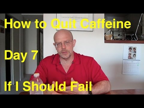 Quit Caffeine in 30 Days - Day 7:  If I Should Fail