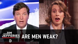 Tucker Carlson Proves Men Are Weak - The Jim Jefferies Show -  Exclusive