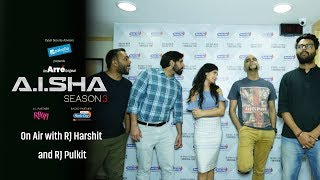 A.I.SHA Season 3 | On Air with Radiocity RJ Harshit and RJ Pulkit