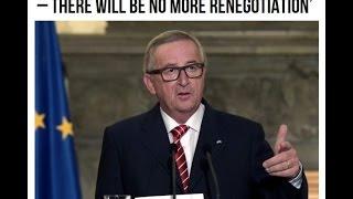 EU President; Juncker; confirms to Britain, No More EU Renegotiation