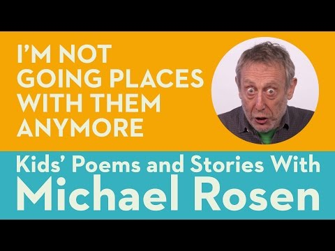 I'm Not Going Places With Them Again - Kids' Poems and Stories With Michael Rosen