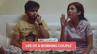 FilterCopy | Life Of A Working Couple | Ft.  Ayush Mehra and Barkha Singh