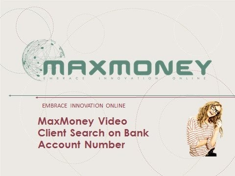 MaxMoney Search for a Client on Bank Account Number - video