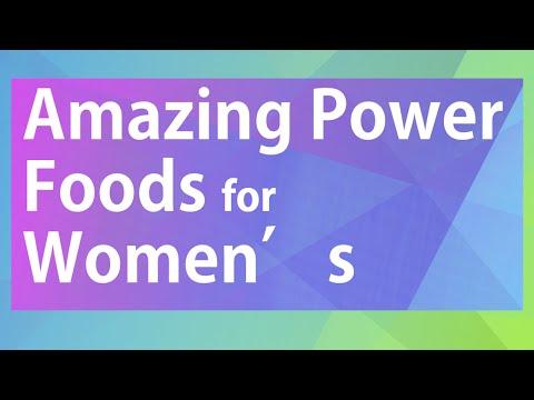 Amazing Power Foods for Women's - Best Foods for Women - Wellness Women's Health