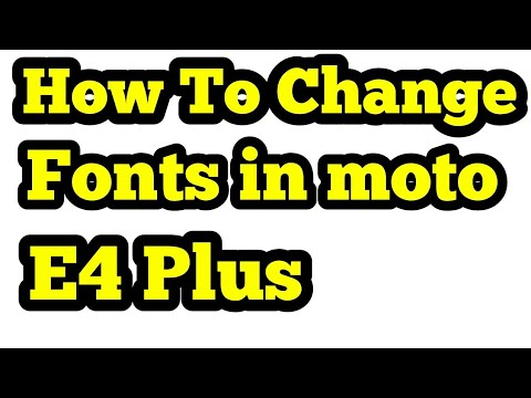 How to change Fonts In Moto e4 Plus.easy Method