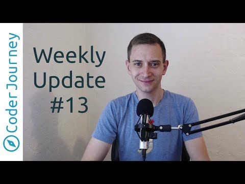 Weekly Update #13 - It's That Time Again
